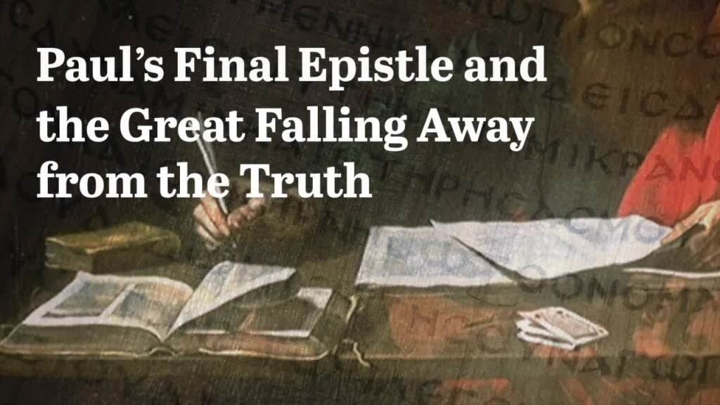 Paul's Final Epistle and the Great Falling Away From the Truth