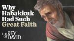 Why Habakkuk Had Such Great Faith