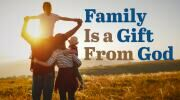 Family Is a Gift From God