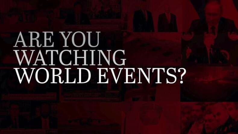 Have You Been Watching World Events?