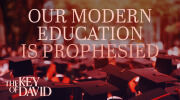 Our Modern Education Is Prophesied