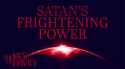 Satan's Frightening Power