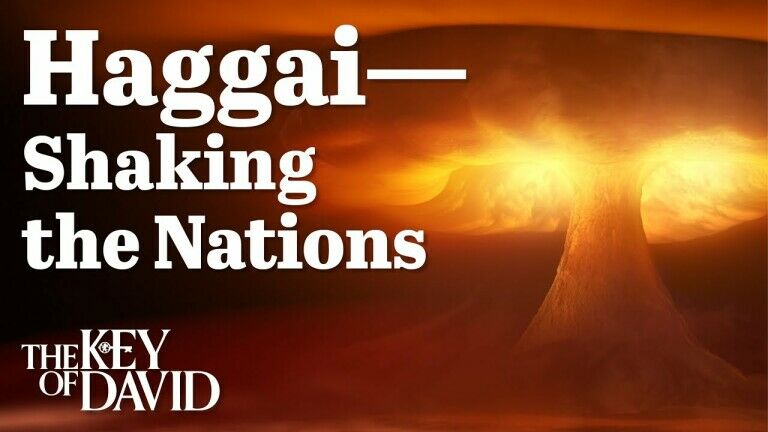 Haggai—Shaking the Nations