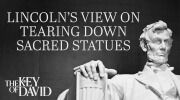 Lincoln's View on Tearing Down Sacred Statues
