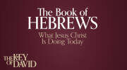 The Book of Hebrews—What Christ Is Doing Today
