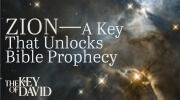 Zion—A Key That Unlocks Bible Prophecy