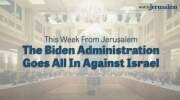 Biden Administration Goes All In Against Israel